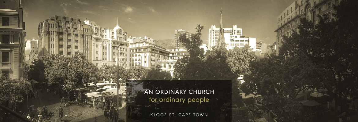 Join us on Sundays at 10am. Stephenson Hall, Corner of Kloof and Eaton Streets, Gardens, Cape Town.