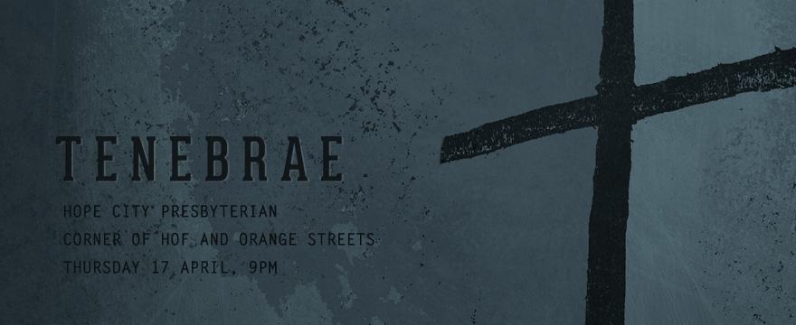 Tenebrae - a service of shadows