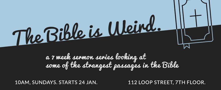 The Bible Is Weird - Sermon Series