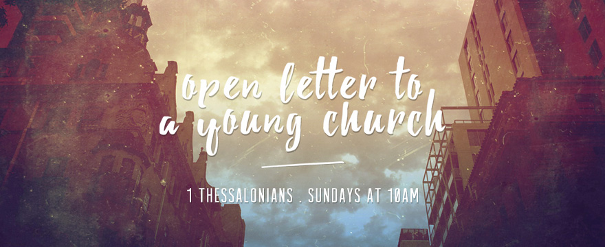 1 Thessalonians - Open Letter To A Young Church