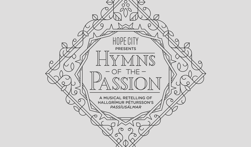 Hope City presents Hymns of the Passion, a musical retelling of of Hallgrímur Pétursson's Passíusálmar