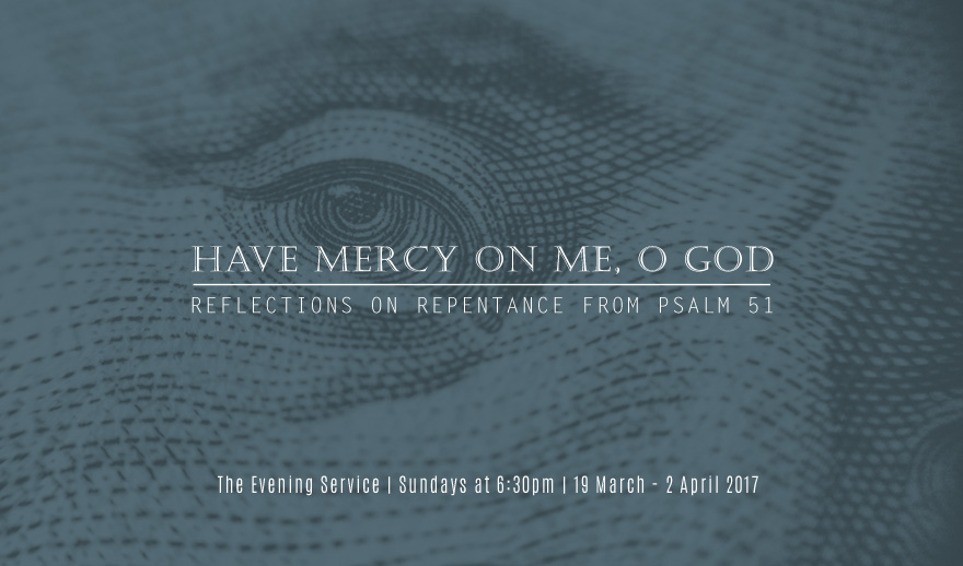 Sermon series title: Have Mercy On Me O God