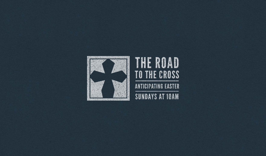 Sermon Series: The Road to the Cross