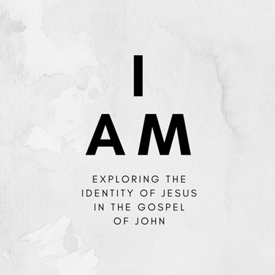 Sermon Series - I Am