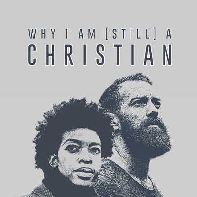 Sermon Series: Why I Am Still A Christian