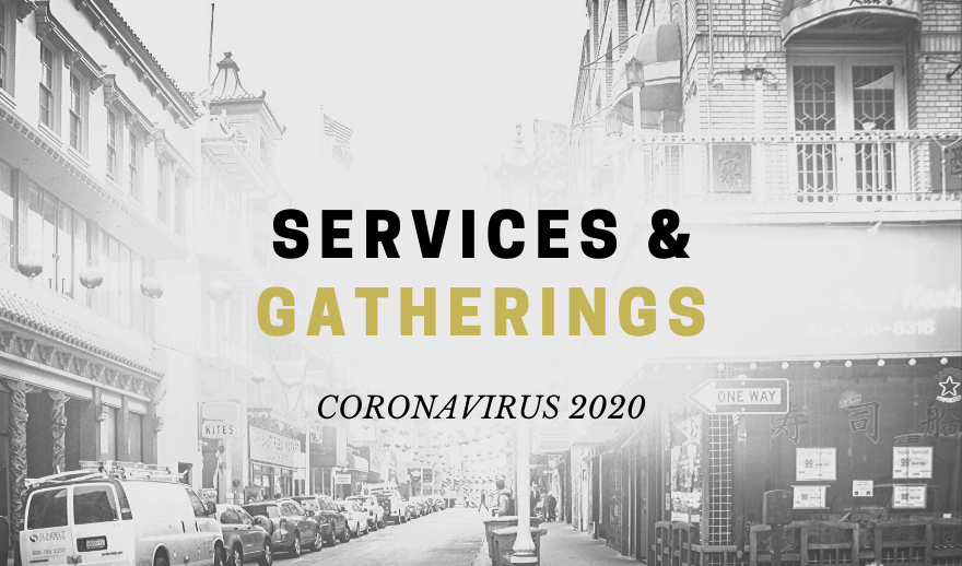 Coronavirus - Services & Gatherings