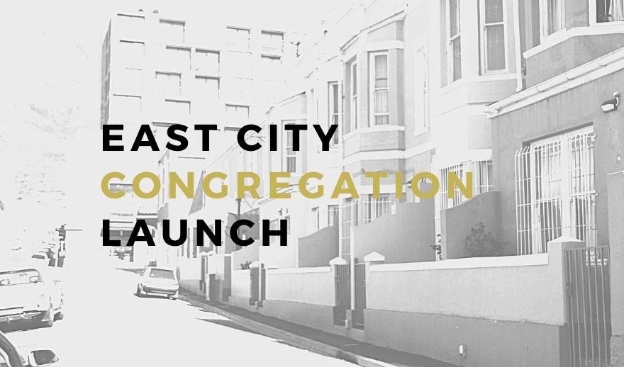 East City Congregation Launch